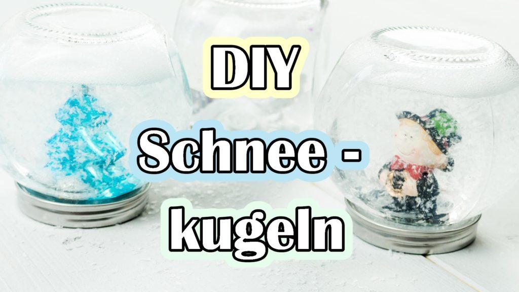 DIY Schneekugeln basteln - Video Anleitung